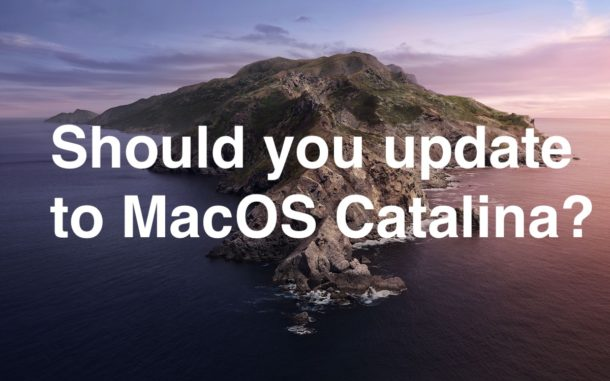 Should You Update to MacOS Catalina?